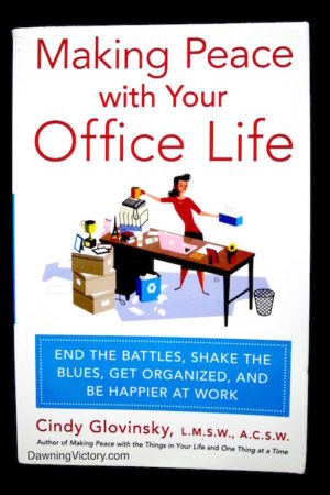 Making Peace with Your Office Life by Linda Glovinsky