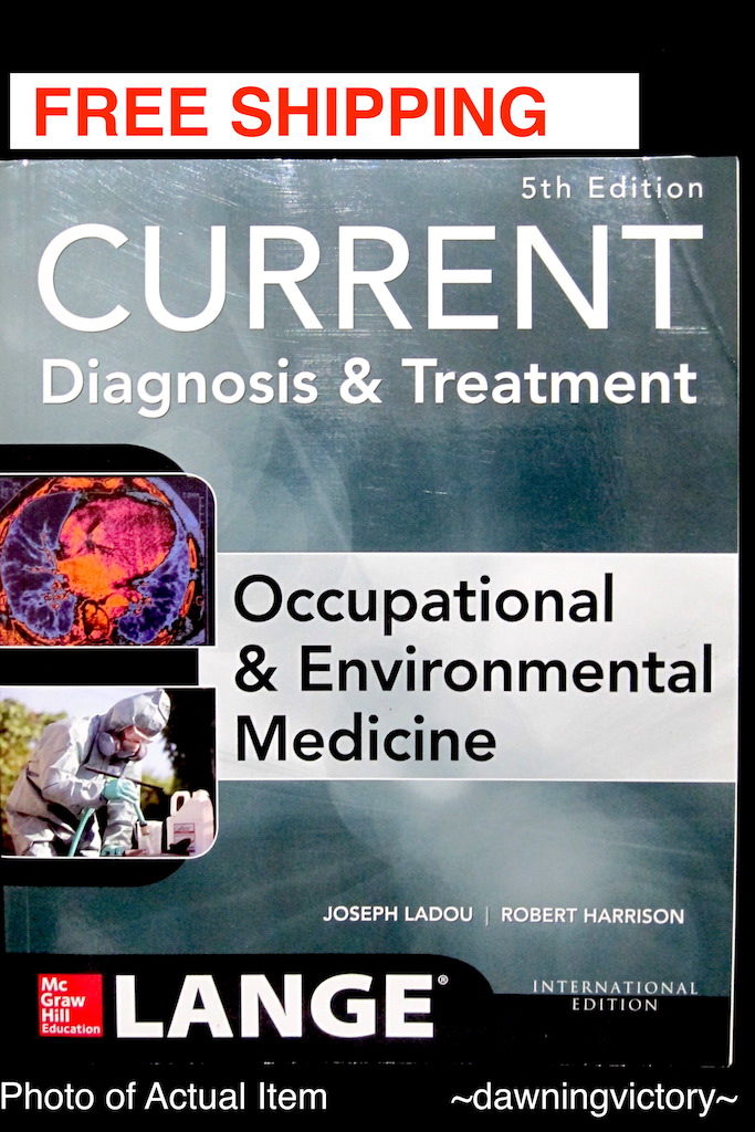 CURRENT Diagnosis & Treatment: Occupational & Environmental Medicine 5th Edition